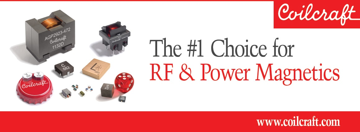 Coilcraft: RF & Power Magnetics